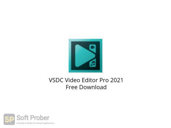 VSDC Video Editor Pro 2021 Free Download-Softprober.com