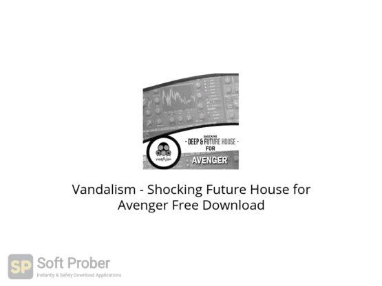 Vandalism Shocking Future House for Avenger Free Download-Softprober.com