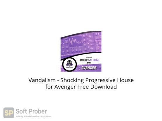 Vandalism Shocking Progressive House for Avenger Free Download-Softprober.com