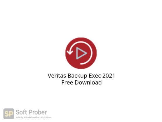 Veritas Backup Exec 2021 Free Download-Softprober.com