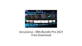 Accusonus – ERA-Bundle Pro 2021 Free Download