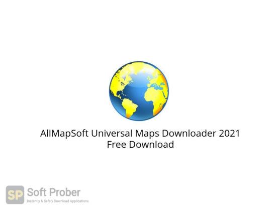 AllMapSoft Universal Maps Downloader 2021 Free Download-Softprober.com