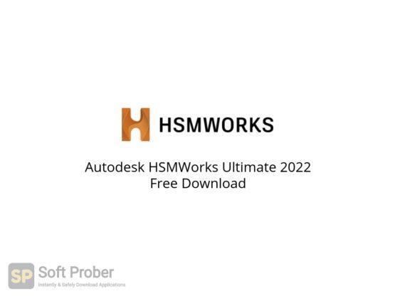 Autodesk HSMWorks Ultimate 2022 Free Download-Softprober.com