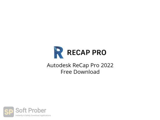 Autodesk ReCap Pro 2022 Free Download-Softprober.com