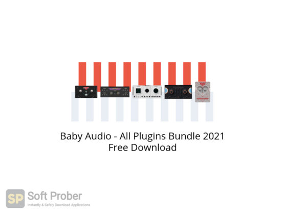 Baby Audio All Plugins Bundle 2021 Free Download-Softprober.com
