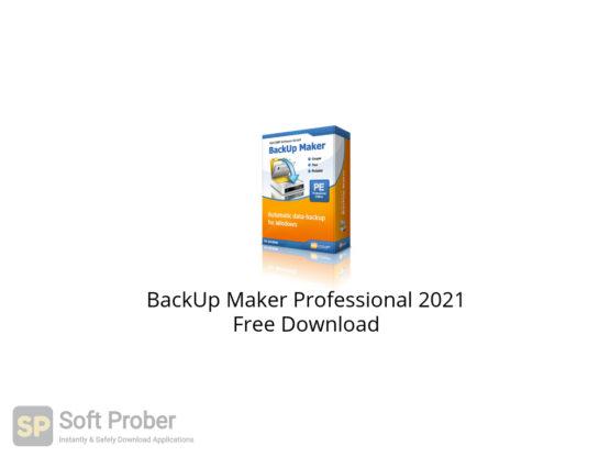 BackUp Maker Professional 2021 Free Download-Softprober.com