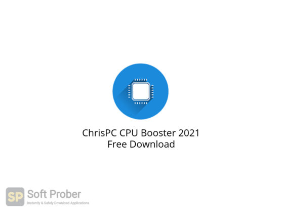 ChrisPC CPU Booster 2021 Free Download-Softprober.com