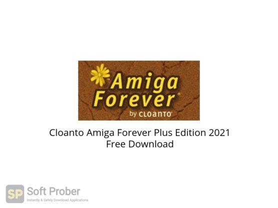 Cloanto Amiga Forever Plus Edition 2021 Free Download-Softprober.com