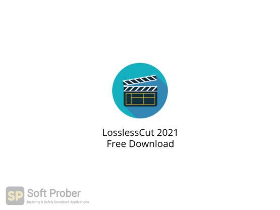 LosslessCut 2021 Free Download-Softprober.com
