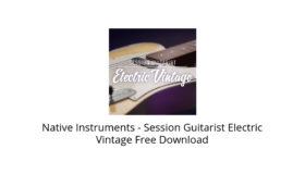 Native Instruments – Session Guitarist Electric Vintage Free Download