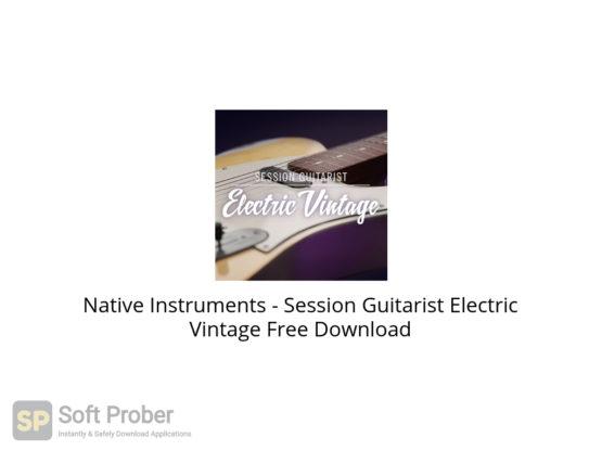 Native Instruments Session Guitarist Electric Vintage Free Download-Softprober.com