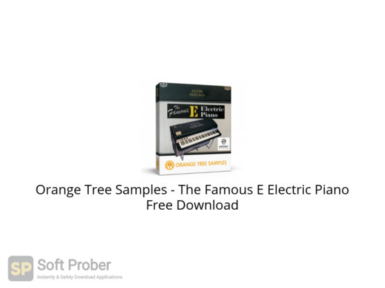 Orange Tree Samples The Famous E Electric Piano Free Download-Softprober.com