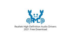 Realtek High Definition Audio Drivers 2021 Free Download