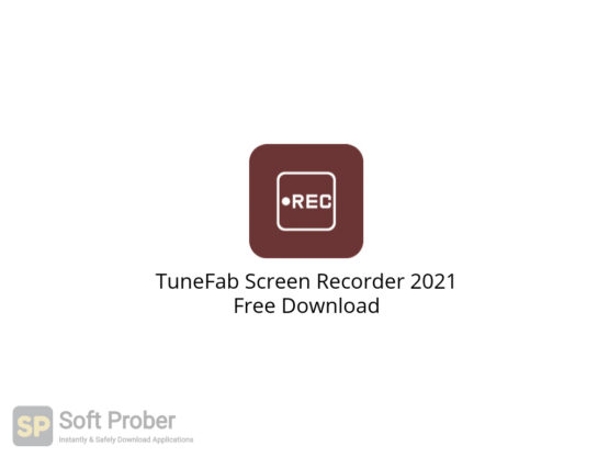 TuneFab Screen Recorder 2021 Free Download-Softprober.com