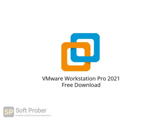 VMware Workstation Pro 2021 Free Download-Softprober.com