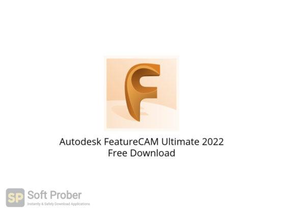 Autodesk FeatureCAM Ultimate 2022 Free Download-Softprober.com