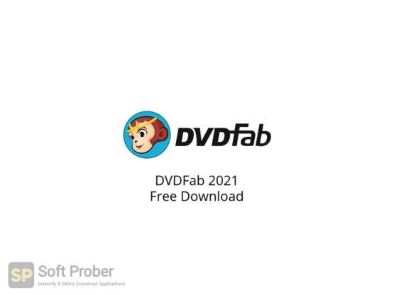 DVDFab 2021 Free Download-Softprober.com