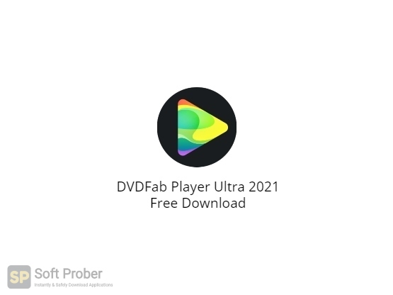 DVDFab Player Ultra 2021 Free Download-Softprober.com