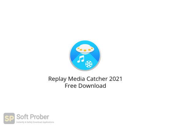 Replay Media Catcher 2021 Free Download-Softprober.com