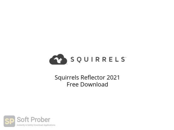 Squirrels Reflector 2021 Free Download-Softprober.com