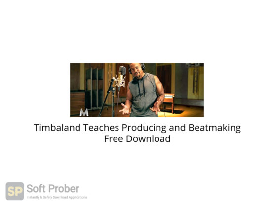 Timbaland Teaches Producing and Beatmaking Free Download-Softprober.com