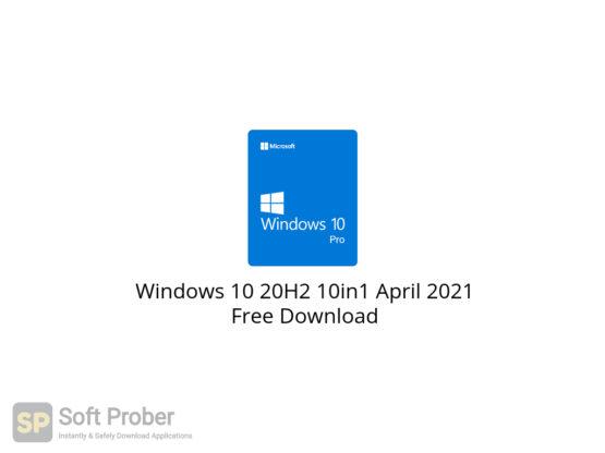 Windows 10 20H2 10in1 April 2021 Free Download-Softprober.com
