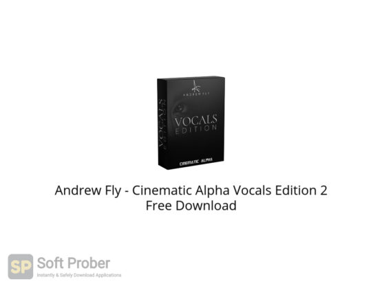 Andrew Fly Cinematic Alpha Vocals Edition 2 Free Download-Softprober.com