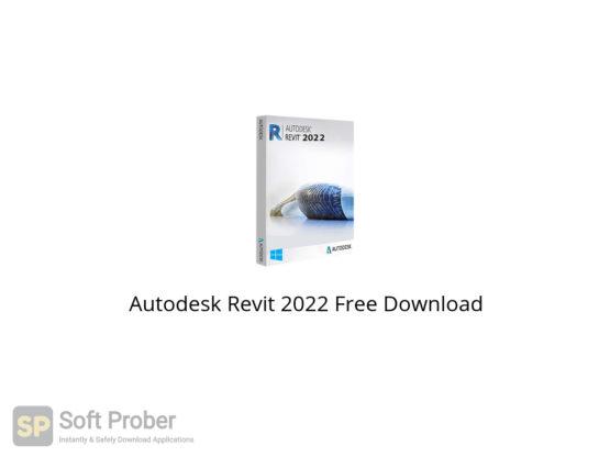 Autodesk Revit 2022 Free Download-Softprober.com