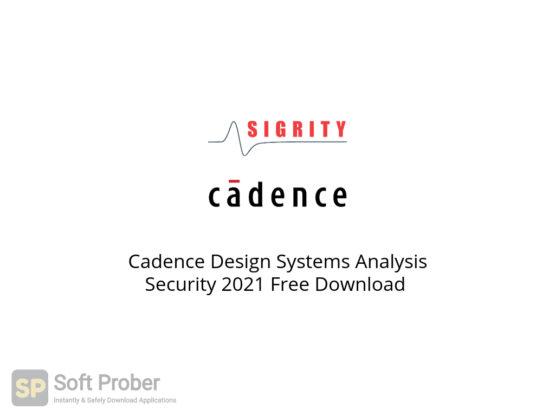 Cadence Design Systems Analysis Security 2021 Free Download-Softprober.com