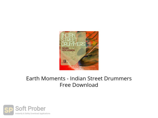 Earth Moments Indian Street Drummers Free Download-Softprober.com