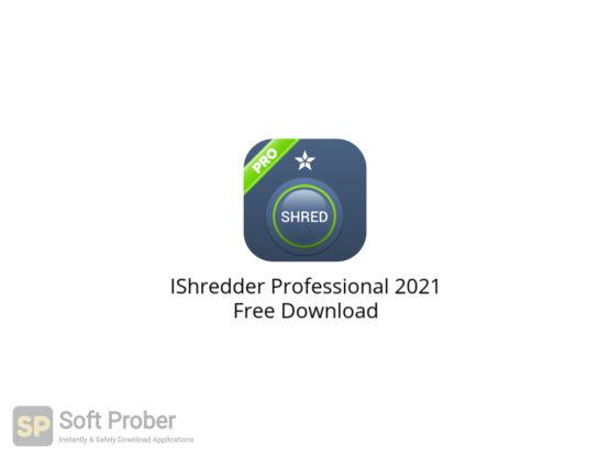 IShredder Professional 2021 Free Download-Softprober.com
