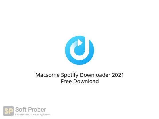 Macsome Spotify Downloader 2021 Free Download-Softprober.com