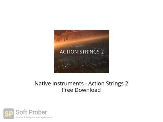 Native Instruments Action Strings 2 Free Download-Softprober.com