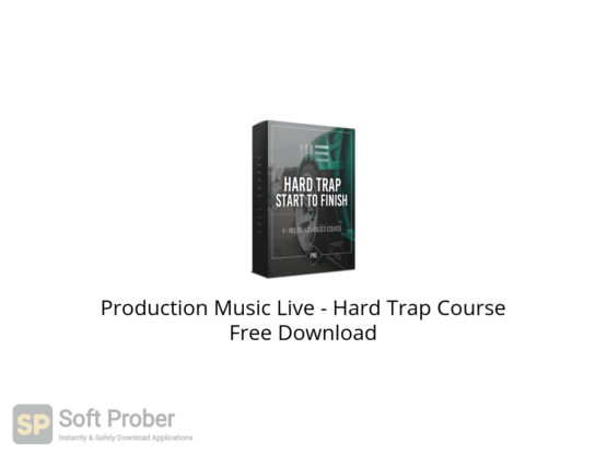Production Music Live Hard Trap Course Free Download-Softprober.com
