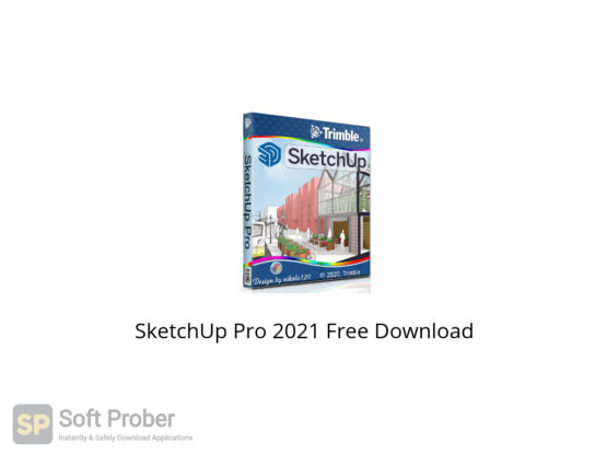 SketchUp Pro 2021 Free Download-Softprober.com