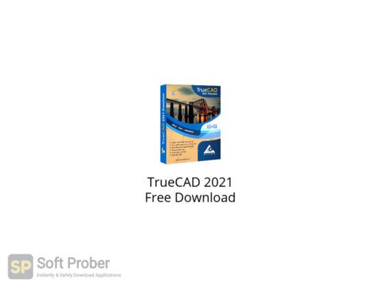 TrueCAD 2021 Free Download-Softprober.com