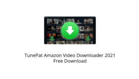TunePat Amazon Video Downloader 2021 Free Download