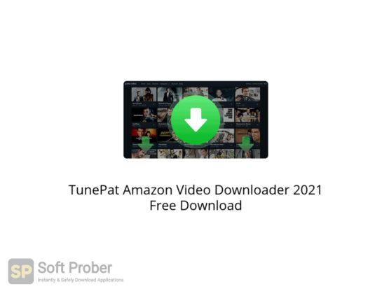 TunePat Amazon Video Downloader 2021 Free Download-Softprober.com