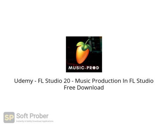 Udemy FL Studio 20 Music Production In FL Studio Free Download-Softprober.com