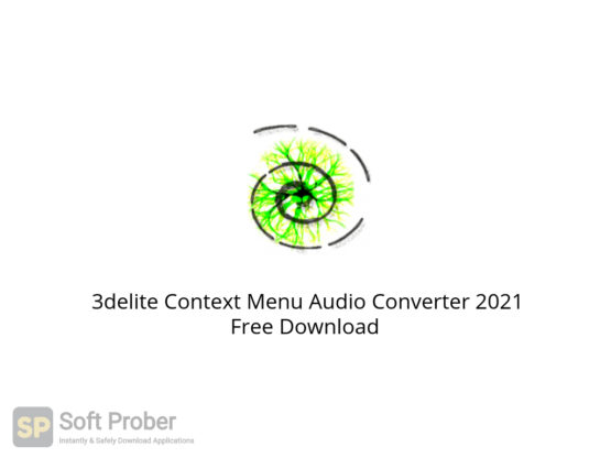 3delite Context Menu Audio Converter 2021 Free Download-Softprober.com