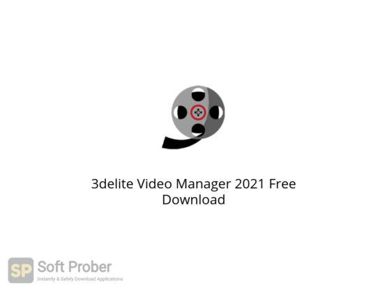 3delite Video Manager 2021 Free Download-Softprober.com