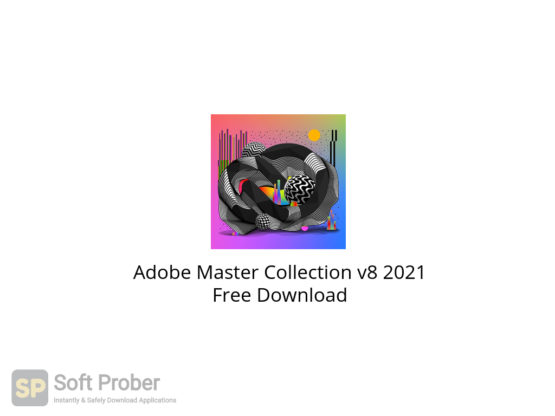 Adobe Master Collection v8 2021 Free Download-Softprober.com