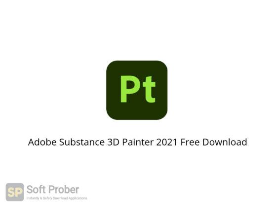 Adobe Substance 3D Painter 2021 Free Download-Softprober.com