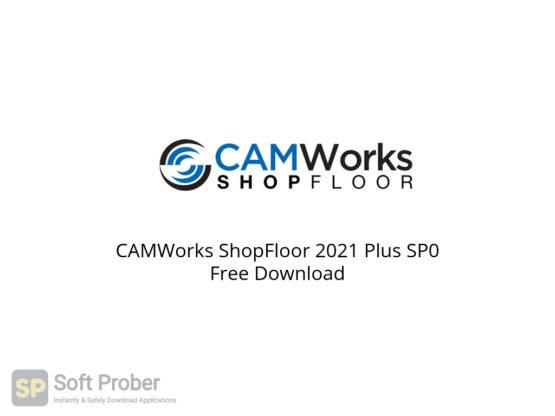 CAMWorks ShopFloor 2021 Plus SP0 Free Download-Softprober.com