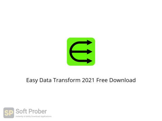 Easy Data Transform 2021 Free Download-Softprober.com