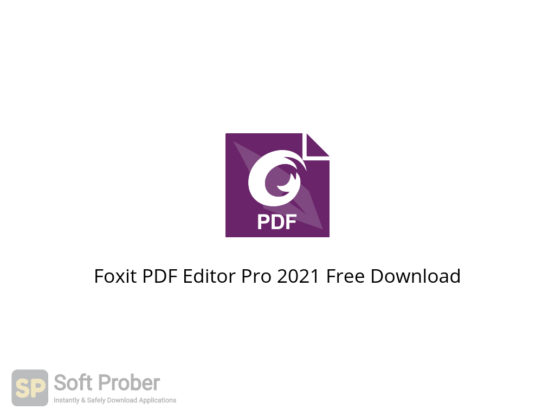 Foxit PDF Editor Pro 2021 Free Download-Softprober.com