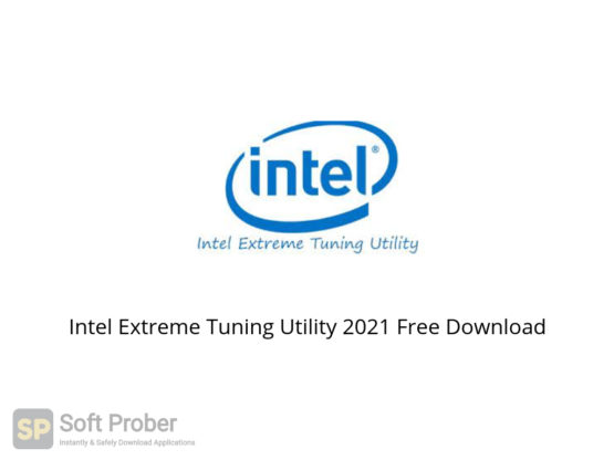 Intel Extreme Tuning Utility 2021 Free Download-Softprober.com