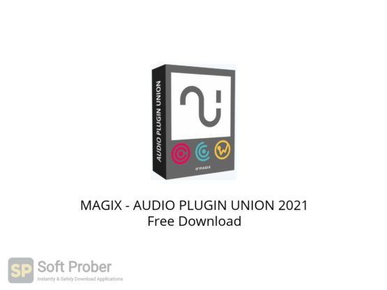 MAGIX AUDIO PLUGIN UNION 2021 Free Download-Softprober.com