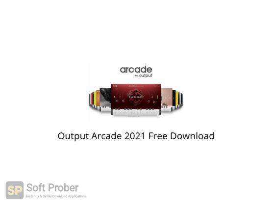 Output Arcade 2021 Free Download-Softprober.com