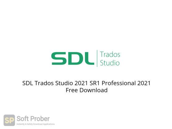 SDL Trados Studio 2021 SR1 Professional 2021 Free Download-Softprober.com